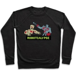 Robotcalypse Pullover from LookHUMAN