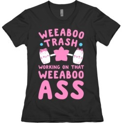Weeaboo Trash Working on That Weeaboo Ass T-Shirt from LookHUMAN