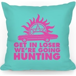 Get in Loser We're Going Hunting Throw Pillow from LookHUMAN found on Bargain Bro Philippines from LookHUMAN for $37.99