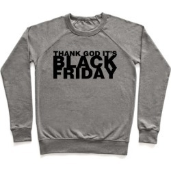 Thank God It's Black Friday Pullover from LookHUMAN found on MODAPINS from LookHUMAN for USD $34.99