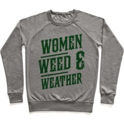 Women Weed and Weather Pullover from LookHUMAN