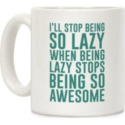 I'll Stop Being So Lazy When Being Lazy Stops Being So Awesome (Green) Mug from LookHUMAN found on Bargain Bro from LookHUMAN for USD $11.39