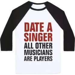 Date A Singer (All Other Musicians Are Players) Baseball Tee from LookHUMAN