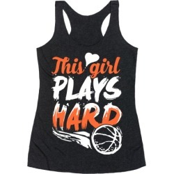 This Girl Plays Hard (Basketball) Racerback Tank from LookHUMAN