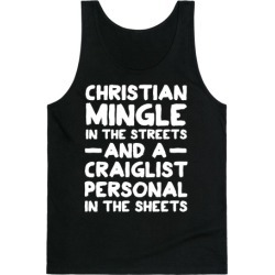 Christian Mingle is the Streets and a Craglist Personal in the Sheets Tank Top from LookHUMAN