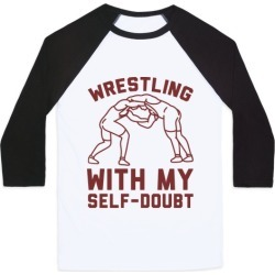 Wrestling With My Self-Doubt Baseball Tee from LookHUMAN