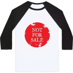 Not For Sale Baseball Tee from LookHUMAN