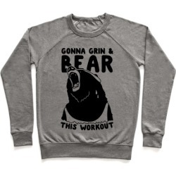 Gonna Grin & Bear This Workout Pullover from LookHUMAN