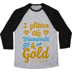 I Glitter Like Diamonds and Gold Baseball Tee from LookHUMAN