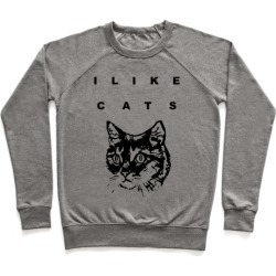 I Like Cats Pullover from LookHUMAN