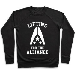 Lifting For The Alliance Pullover from LookHUMAN