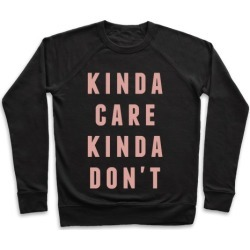 Kinda Care Kinda Don't Pullover from LookHUMAN found on Bargain Bro Philippines from LookHUMAN for $34.99