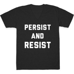 Persist and Resist White Print V-Neck T-Shirt from LookHUMAN found on Bargain Bro Philippines from LookHUMAN for $27.99