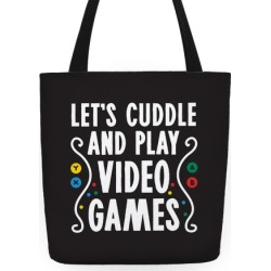 Let's Cuddle and Play Video Games Tote Bag from LookHUMAN