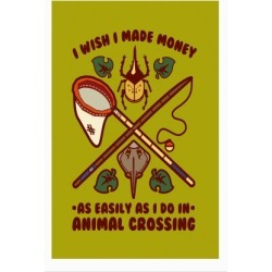 I Wish I Made Money As Easily As I Do In Animal Crossing Poster from LookHUMAN found on Bargain Bro Philippines from LookHUMAN for $30.00
