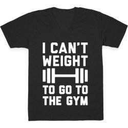 I Can't Weight To Go To The Gym V-Neck T-Shirt from LookHUMAN