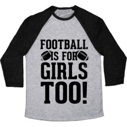 Football Is For Girls Too! Baseball Tee from LookHUMAN