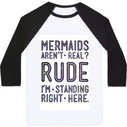 Mermaids Are Real Baseball Tee from LookHUMAN