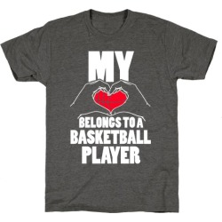 My Heart Belongs To A Basketball Player T-Shirt from LookHUMAN