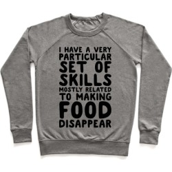 I Have A Particular Set Of Skills Pullover from LookHUMAN
