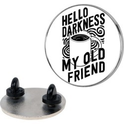 Hello Darkness My Old Friend Coffee Pin from LookHUMAN