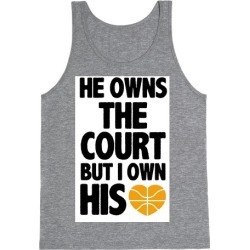 He Owns the Court (Basketball) Tank Top from LookHUMAN