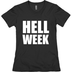 Hell Week T-Shirt from LookHUMAN