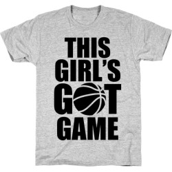 This Girl's Got Game (Basketball) T-Shirt from LookHUMAN