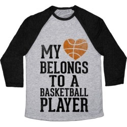 My Heart Belongs to a Basketball Player (Baseball Tee) Baseball Tee from LookHUMAN