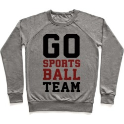 Go Sports Ball Team Pullover from LookHUMAN