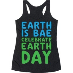 Earth Is Bae Celebrate Earth Day White Print Racerback Tank from LookHUMAN