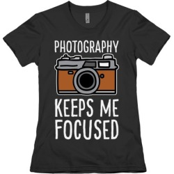 Photography Keeps Me Focused T-Shirt from LookHUMAN found on Bargain Bro Philippines from LookHUMAN for $21.99