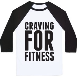 Craving for Fitness Baseball Tee from LookHUMAN