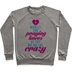 Praying Knees Pullover from LookHUMAN