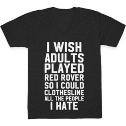 I Wish Adults Played Red Rover V-Neck T-Shirt from LookHUMAN