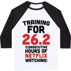 Training for 26.2 (Consecutive Hours Of Netflix Watching) Baseball Tee from LookHUMAN