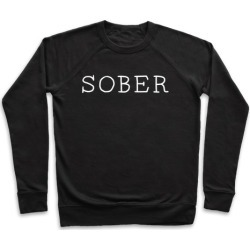 SOBER Pullover from LookHUMAN
