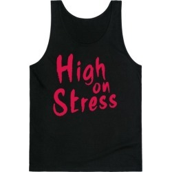 High on Stress Tank Top from LookHUMAN