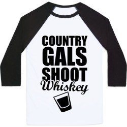 Country Gals Shoot Whiskey Baseball Tee from LookHUMAN found on Bargain Bro from LookHUMAN for USD $22.79