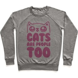 Cats Are People Too Pullover from LookHUMAN