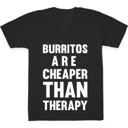 Burritos Are Cheaper Than Therapy V-Neck T-Shirt from LookHUMAN