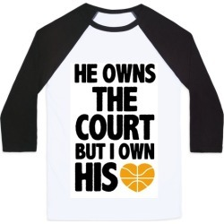 He Owns the Court (Basketball) Baseball Tee from LookHUMAN