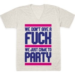 We Just Came To Party V-Neck T-Shirt from LookHUMAN