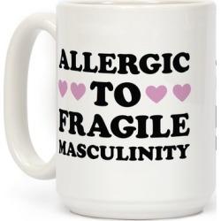 Allergic To Fragile Masculinity Mug from LookHUMAN