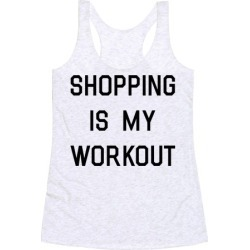 Shopping is My Workout Racerback Tank from LookHUMAN