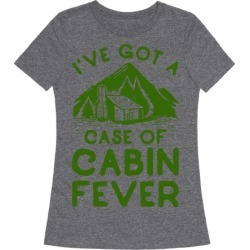 I've Got a Case of Cabin Fever T-Shirt from LookHUMAN