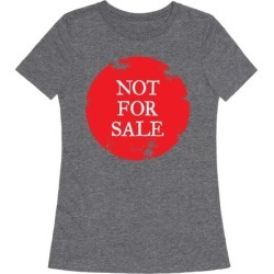 Not For Sale T-Shirt from LookHUMAN