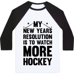 My New Years Resolution Is To Watch More Hockey Baseball Tee from LookHUMAN