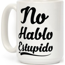 No Hablo Estupido Mug from LookHUMAN