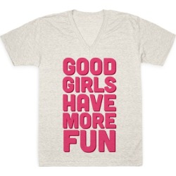 Good Girls Have More Fun (Tank) V-Neck T-Shirt from LookHUMAN